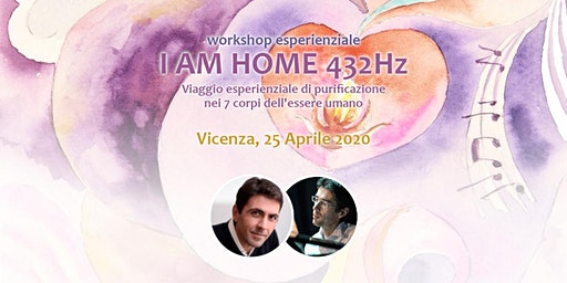 Workshop I Am Home 432Hz con Daniel Lumera ed Emiliano Toso | Veneto