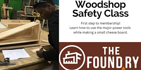 July Woodshop Safety Class @TheFoundry tickets