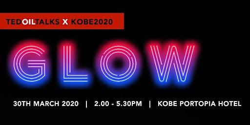 TEDOilTalk  X  Kobe2020 : GLOW
