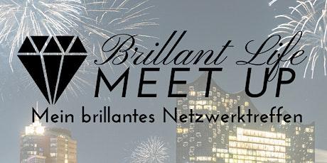 Brillant Life Meet up - HAMBURG tickets