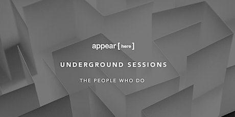 Appear Here Underground Session: The People Who Do tickets