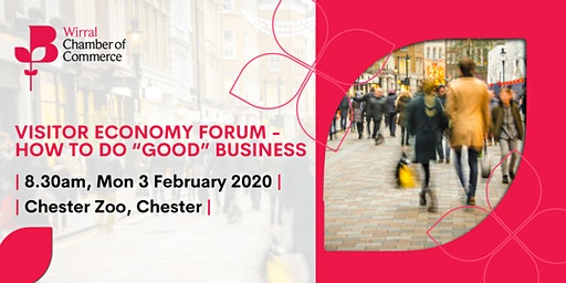 "Visitor Economy Forum - How to do ""Good"" Business"