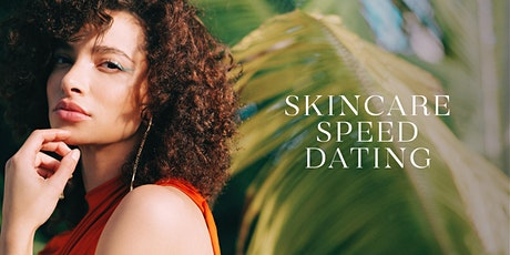 Skincare Speed Dating tickets