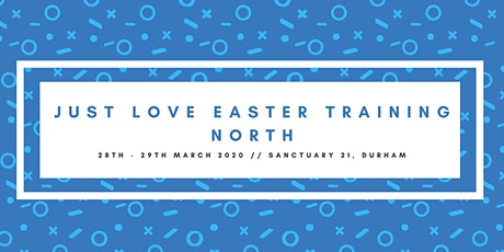 Northern Just Love Easter Training 2020 tickets