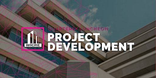 Quarterly Luncheon: Project Development