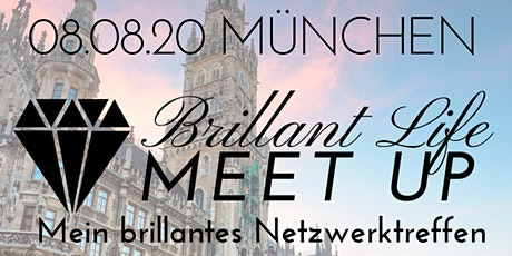 Brillant Life Meet up - MÜNCHEN Tickets