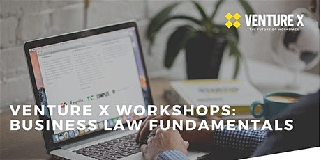 Venture X Workshops- Business Law Fundamentals tickets