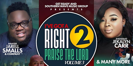 I've Got A Right To Praise The Lord Vol. 3 tickets