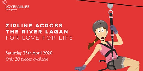 Zipline across The River Lagan for Love for Life! tickets