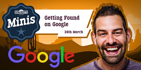 SEO Course - Getting Found On Google - March 2020 tickets