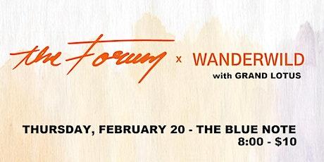 Wanderwild, The Forum, Grand Lotus tickets