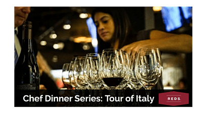 Tour of Italy, Chef Dinner Series by Reds tickets