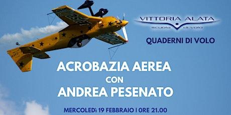 Quaderno di Volo N° 2 - Acrobazia Aerea con Andrea Pesenato  CAP231 biglietti