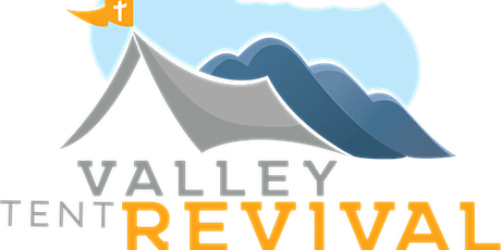 Valley Tent Revival tickets