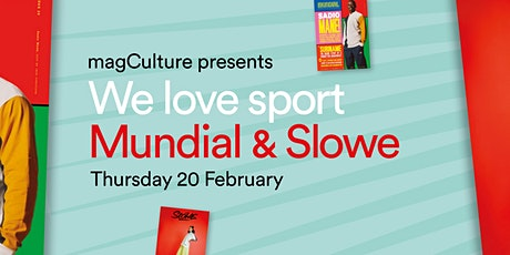 We Love Sport: Mundial and Slowe tickets