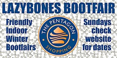 Lazybones Bootfair #3 - 23rd February - Pentagon Shopping Centre