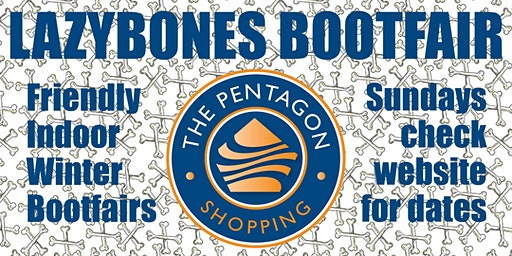 Lazybones Bootfair #3 - 23rd February - Pentagon Shopping Centre