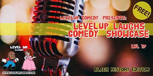 Level Up Comedy Presents: Level Up Laughs: LVL 17 BLACK HISTORY EDITION