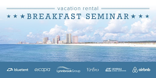 Vacation Rental Breakfast Seminar - Orange Beach, February 2020