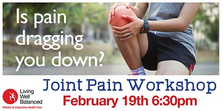 Joint Pain Workshop at Living Well Balanced tickets