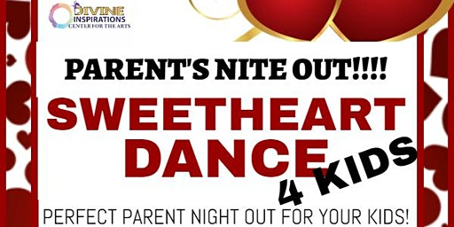 Parents Nite Out! Sweetheart Dance 4 Kids