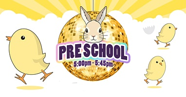Easter Disco (Pre School) Free registration. Pay at the door
