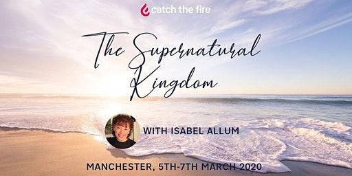 The Supernatural Kingdom with Isabel Allum
