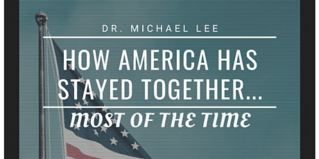 """Faculty Lecture Series: Dr. Michael Lee, """"How America Has Stayed Together.. tickets"""