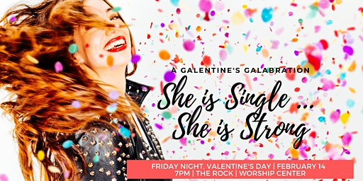 "A Galentine's Galabration:  ""She is Single ... She is Strong!"""