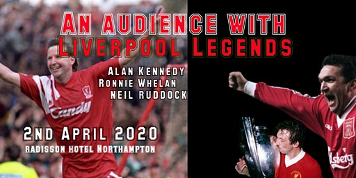 An evening with Liverpool Legends - Northampton