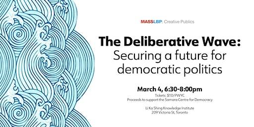 The Deliberative Wave: Securing a future for democratic politics