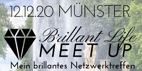 Brillant Life Meet up - MÜNSTER Tickets