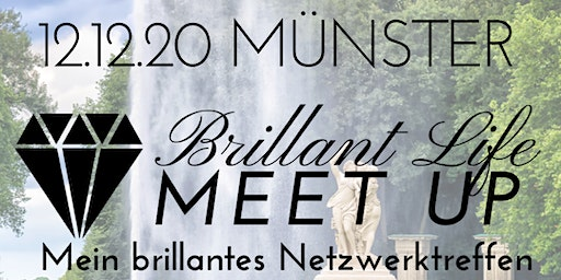 Brillant Life Meet up - MÜNSTER