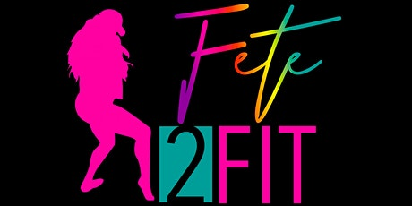Fete 2 FIT Afro-Caribbean Fitness Class tickets