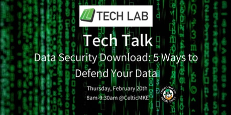 Data Security Download: 5 Ways to Defend Your Data | Tech Talk tickets