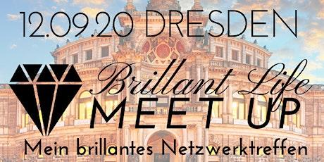 Brillant Life Meet up - DRESDEN Tickets
