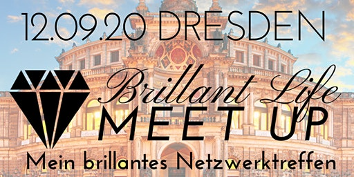 Brillant Life Meet up - DRESDEN