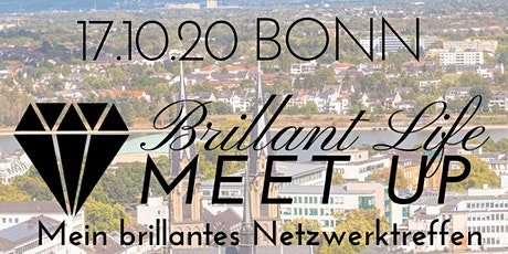 Brillant Life Meet up - BONN Tickets