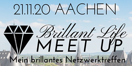 Brillant Life Meet up - AACHEN tickets