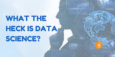 What the Heck is Data Science? tickets