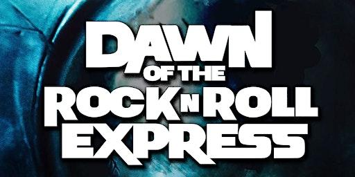 DAWN OF THE ROCK N ROLL EXPRESS presented by JOHN PAVLOVSKY