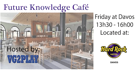 Future Knowledge Cafe @ Hard Rock Hotel Davos tickets