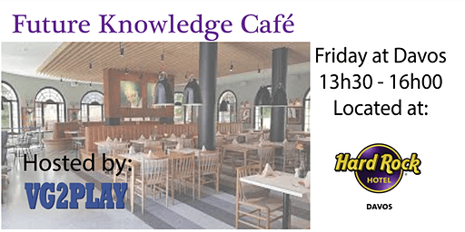 Future Knowledge Cafe @ Hard Rock Hotel Davos
