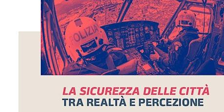 La sicurezza delle città: tra realtà e percezione | Prefetto Franco Gabrielli biglietti