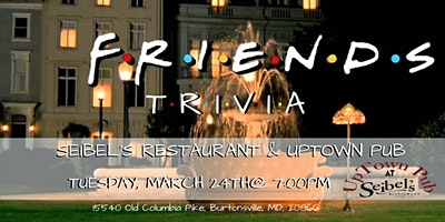 Friends Trivia at Seibel's Restaurant & Uptown Pub