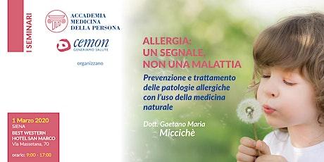 SIENA - ALLERGIA: UN SEGNALE, NON UNA MALATTIA - Dott. Gaetano Maria Miccichè biglietti