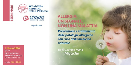 SIENA - ALLERGIA: UN SEGNALE, NON UNA MALATTIA - Dott. Gaetano Maria Miccichè