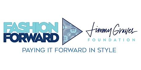 Fashion Forward for Jimmy Graves Foundation- Fashion Show tickets