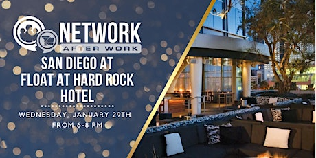 Network After Work San Diego at Float at Hard Rock Hotel tickets