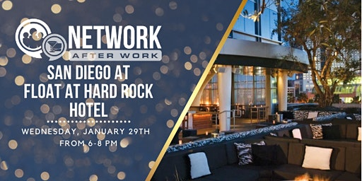 Network After Work San Diego at Float at Hard Rock Hotel